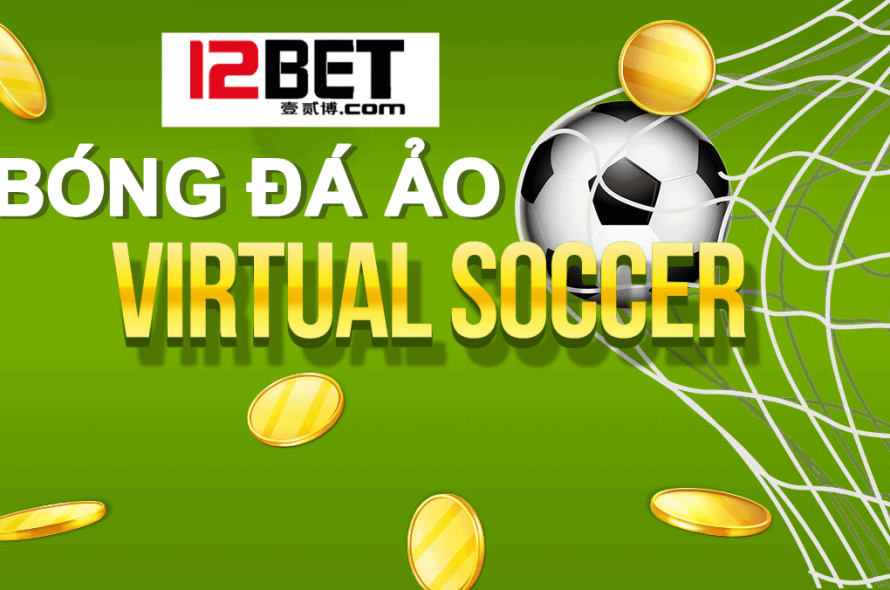 Tips, Experience of playing Virtual Football is sure to win at 12bet